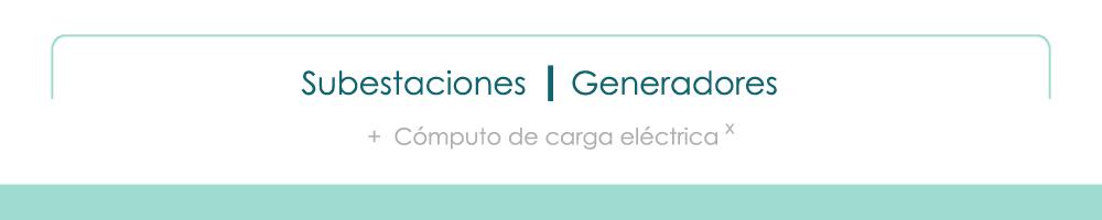 Subestaciones | Generadores + CCE